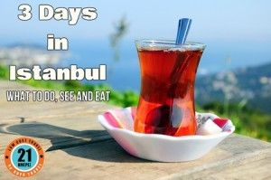 3 Days in Istanbul - What to see, do and eat