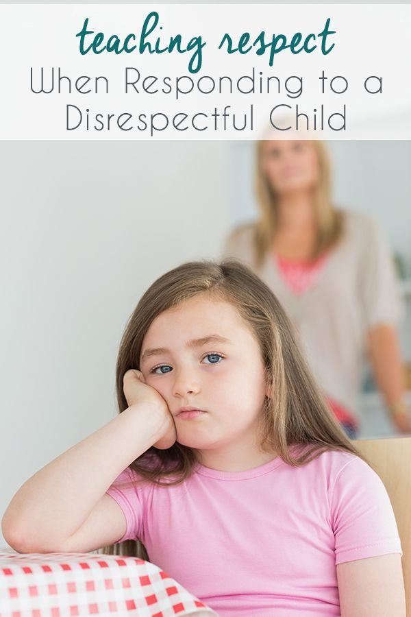 Teaching Respect When Responding to a Disrespectful Child