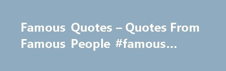 Famous Quotes – Quotes From Famous People #famous #qoute http://quote.remmont.com/famous-quotes-quotes-from-famous-people-famous-qoute/  Famous Quotes – Quotes From Famous People Heroes Quotes Heroes Quotes I walked through fire and didn t get burned. – Claire Bennet Peter: Yeah, I thought I d be the hero. Nathan: Yeah. How d that work out for ya? Peter: Save the cheerleader, save the world. Nathan: You re meant to do a […]