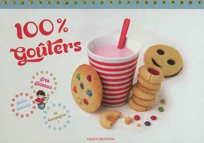 100 % goûters : gros gâteaux, petits biscuits et compagnie !