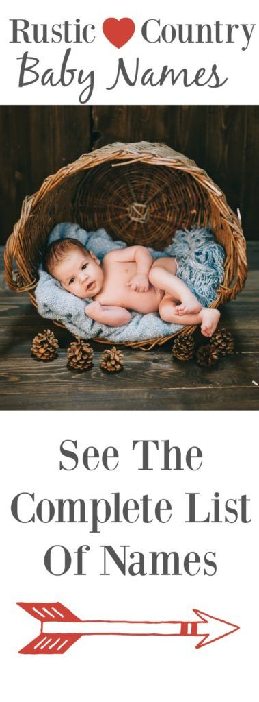 A complete list of cute rustic and country baby names.
