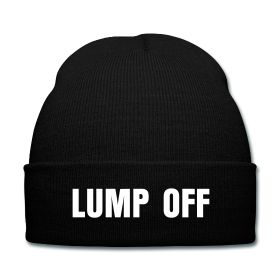 Lump Off Beanie - Available Here: http://sondersky.spreadshirt.com.au/lump-off-A18464246
