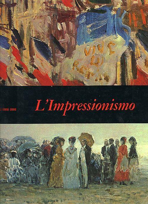 """""""l'Impressionismo"""" Alberto Martini. 1967 Fratelli Fabbri editori. 101 pp con tavole a colori e immagini in bianco e nero. 25x30,5 cm. Copertina rigida."""