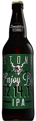 Enjoy by 2-14-14 IPA by Stone Brewing.  9.4 ABV.  Pour this golden hued nectar into your favorite imbibing vessel and experience the hop as it was on the vine.  Breathe in the gift and taste the brew as if it was the first thing to ever touch your tongue.  Then you will be at peace with the world.