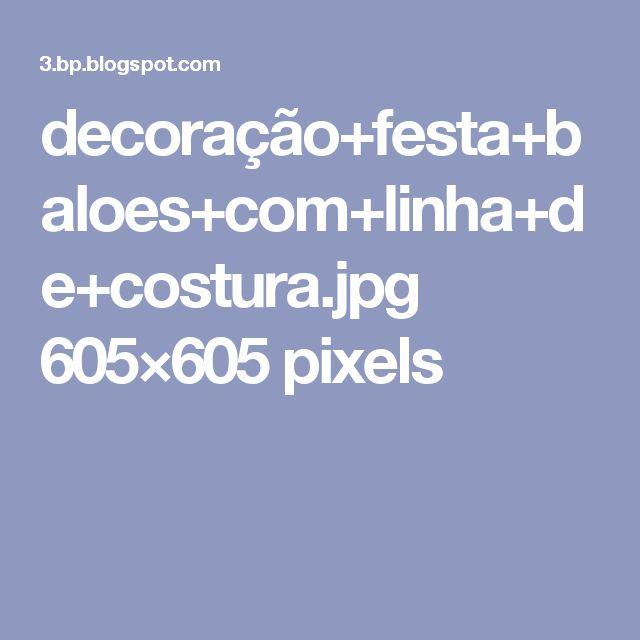 decoração+festa+baloes+com+linha+de+costura.jpg 605×605 pixels