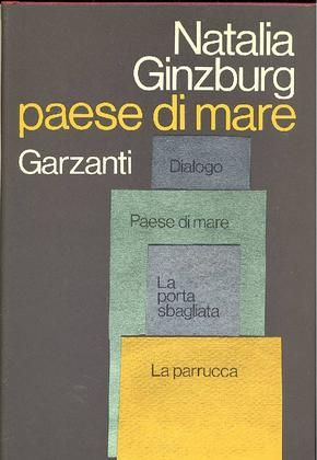 GINZBURG Natalia (Palermo 1916 - Roma 1991) Paese di mare e altre commedie Milano, Garzanti, 1973.