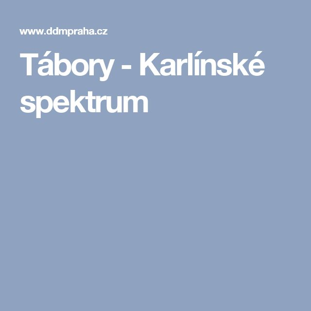 Tábory - Karlínské spektrum