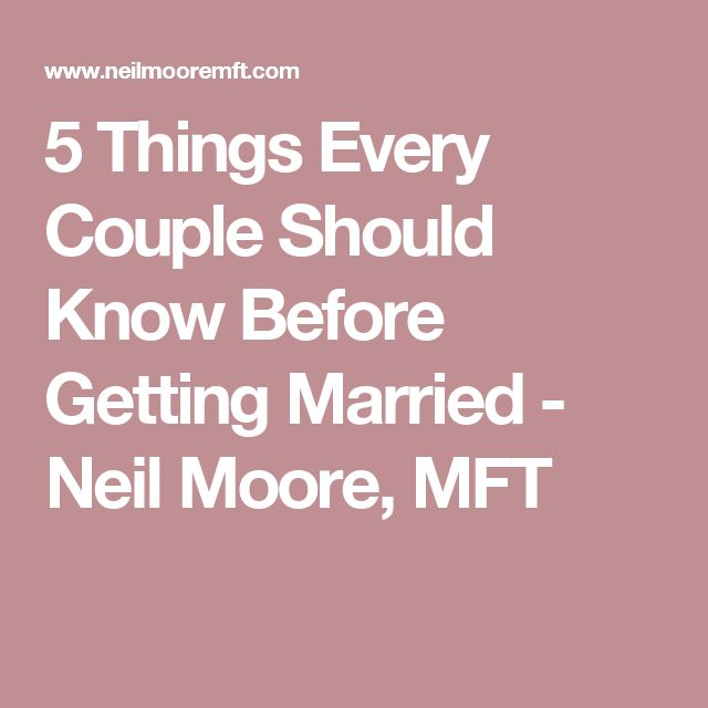 5 Things Every Couple Should Know Before Getting Married - Neil Moore, MFT
