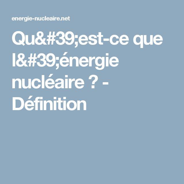 Qu'est-ce que l'énergie nucléaire ? - Définition