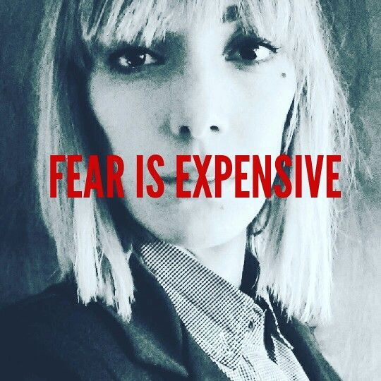 Fear is expensive