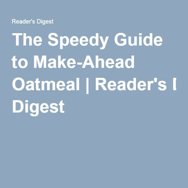 The Speedy Guide to Make-Ahead Oatmeal|Reader's Digest