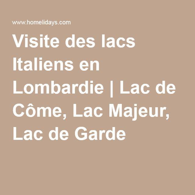 Visite des lacs Italiens en Lombardie | Lac de Côme, Lac Majeur, Lac de Garde