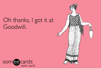 My favorite thing to say when I get compliments on my clothes :)