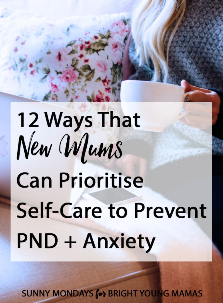 12 Ways That New Mums Can Prioritise Self-Care to Prevent Post Natal Depression + Anxiety