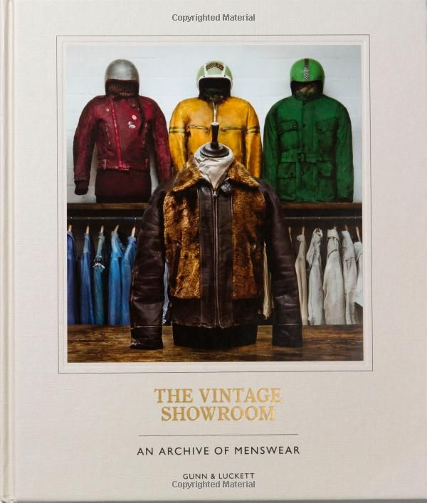 The Vintage Showroom: An Archive of Menswear: Douglas Gunn, Roy Luckett: 9781780676210 THE BOOKS THESE GUYS DO ON VINTAGE = CLASSICS