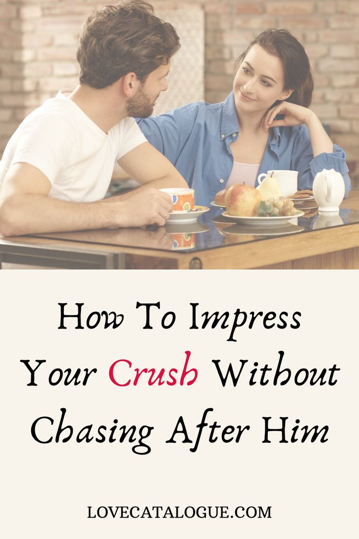 How To Impress Your Crush in 2020 | Your crush, When your