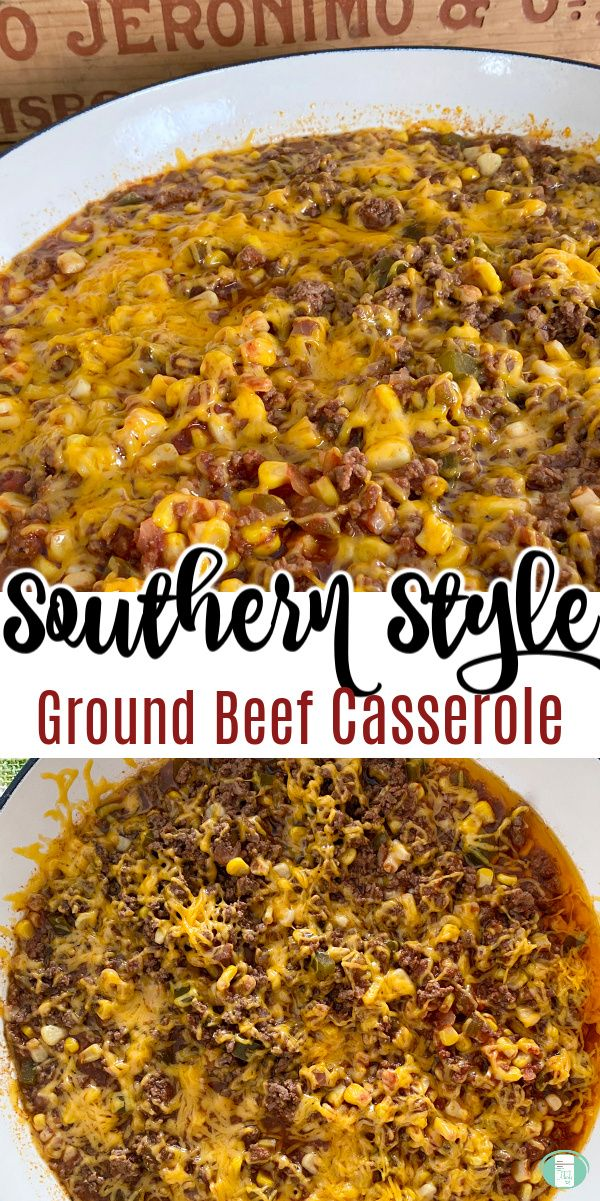 Southern Style Ground Beef Casserole In 2020 Ground Beef Ground Beef Casserole Beef Casserole