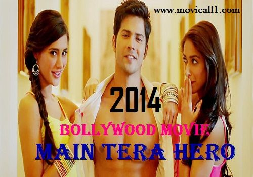 Main Tera Hero is an upcoming Hindi Movie. The movie directed by David Dhawan and Produced by Shobha Kapoor,Ekta Kapoor,Alpana Mishra and Music by Sajid walid.this movie will be release on april 4, 2014.