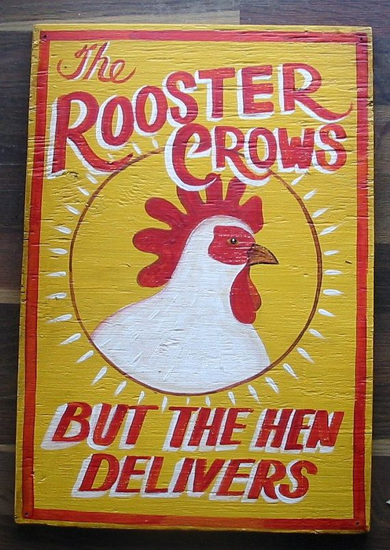 The ROOSTER CROWS ....But the Hen Delivers.... Chicken Farm Coop Sign on Etsy, $25.00