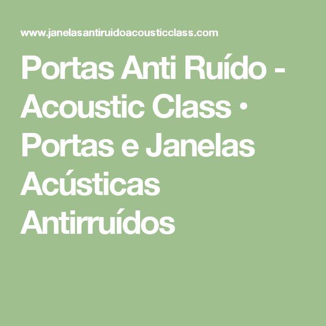 Portas Anti Ruído - Acoustic Class • Portas e Janelas Acústicas Antirruídos