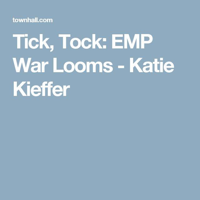 Tick, Tock: EMP War Looms - Katie Kieffer