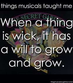 Things Musicals Taught Me. LOVED the Secret Garden!!!