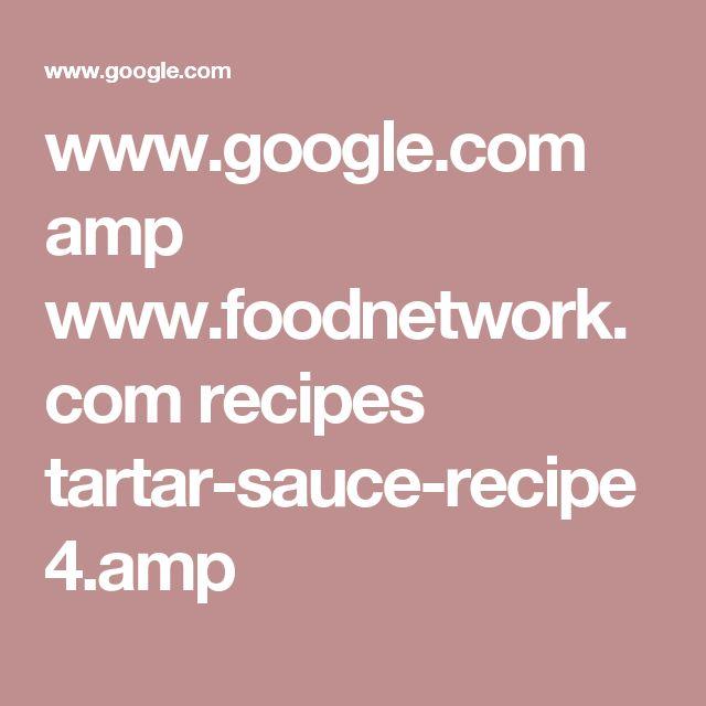 www.google.com amp www.foodnetwork.com recipes tartar-sauce-recipe4.amp