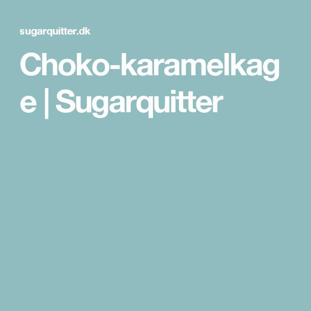 Choko-karamelkage   Sugarquitter