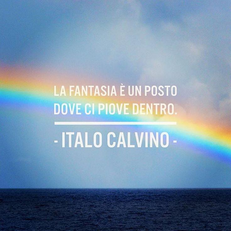 """""""La fantasia è un posto dove ci piove dentro."""" - Italo Calvino - #cit #quote #citazione #calvino #arcobaleno #rainbow #pioggia"""