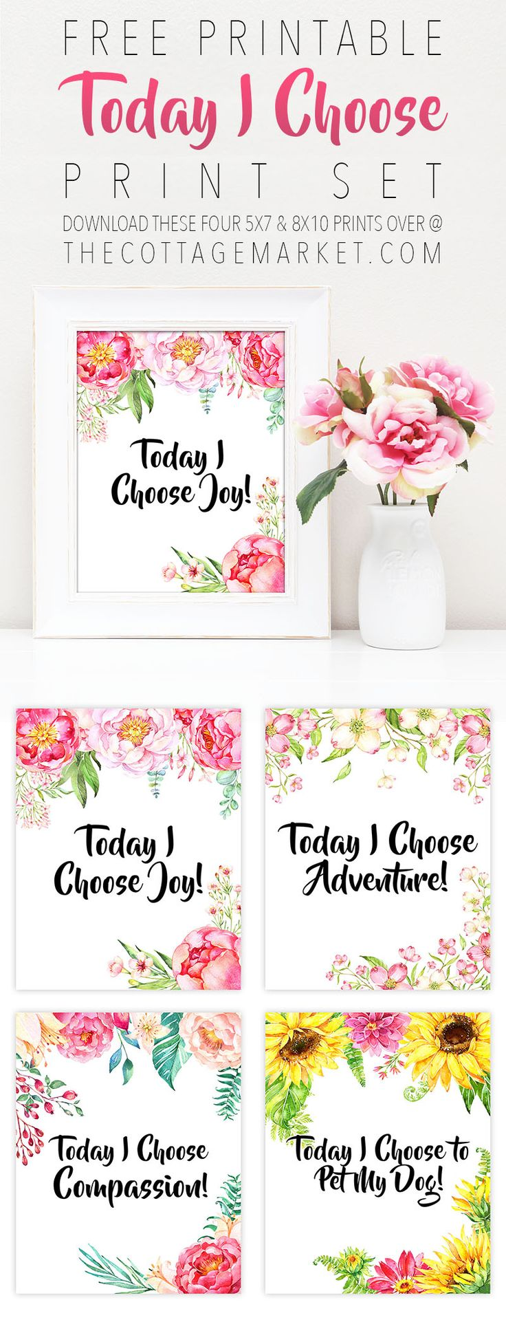 FREE PRINTABLE Today I Choose Print Set!  A touch of inspiration for your day!