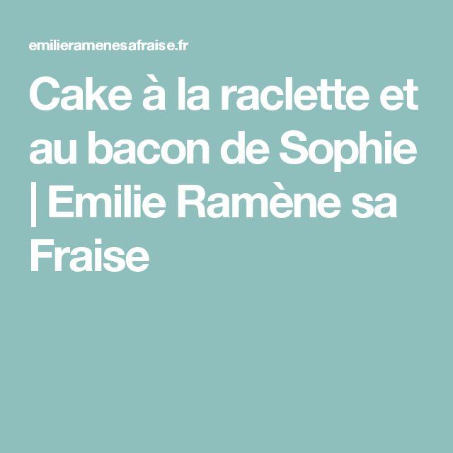 Cake Raclette Bacon De Sophie
