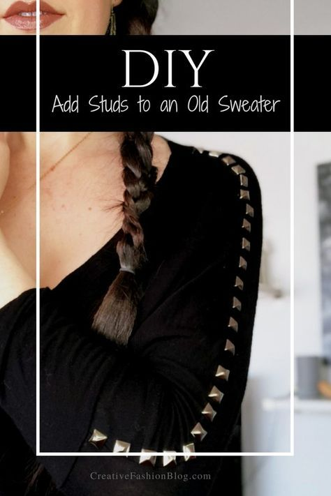 31f8bb3fec DIY Studded clothes. this easy Sweater refashion is perfect for fall- Creative  Fashion Blog