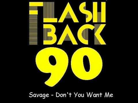 Don't you want me-savage