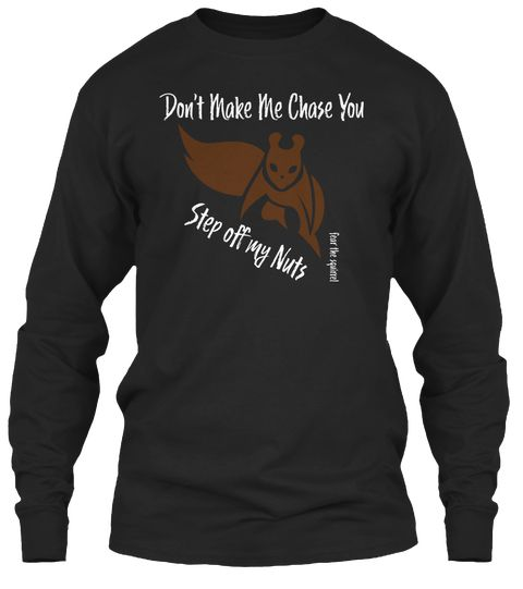 Squirrel Humor Black Long Sleeve T-Shirt Front