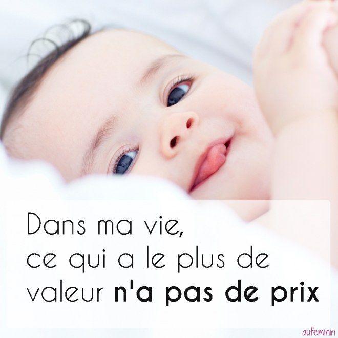 """""""Dans ma vie, ce qui a le plus de valeur n'a pas de prix.""""  Une jolie citation de maman, un mot d'amour pour bébé - aufeminin maman"""