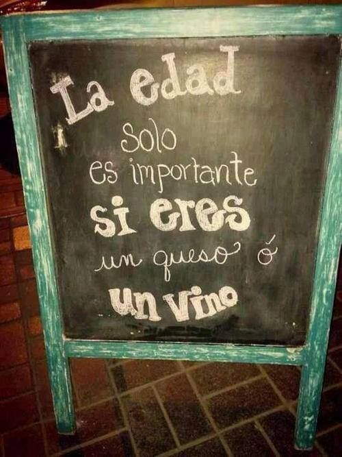 """""""La edad sólo es importante si eres un queso o un vino"""" #Citas #Frases @Restaurante El Rancherito"""
