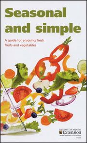 MU Extension publication MP909, Seasonal and Simple: A Guide for Enjoying Fresh Fruits and Vegetables
