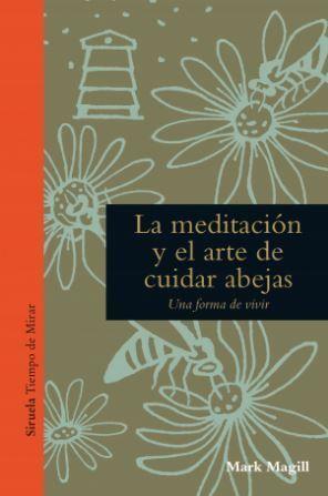 Libro la meditacin y el arte de cuidar abejas Colmena literaria Mieladictos