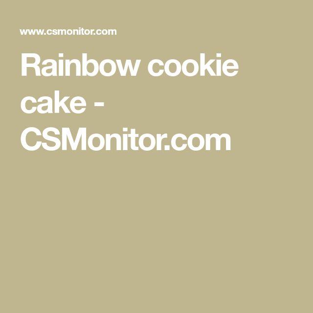 Rainbow cookie cake - CSMonitor.com