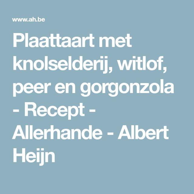 Plaattaart met knolselderij, witlof, peer en gorgonzola - Recept - Allerhande - Albert Heijn