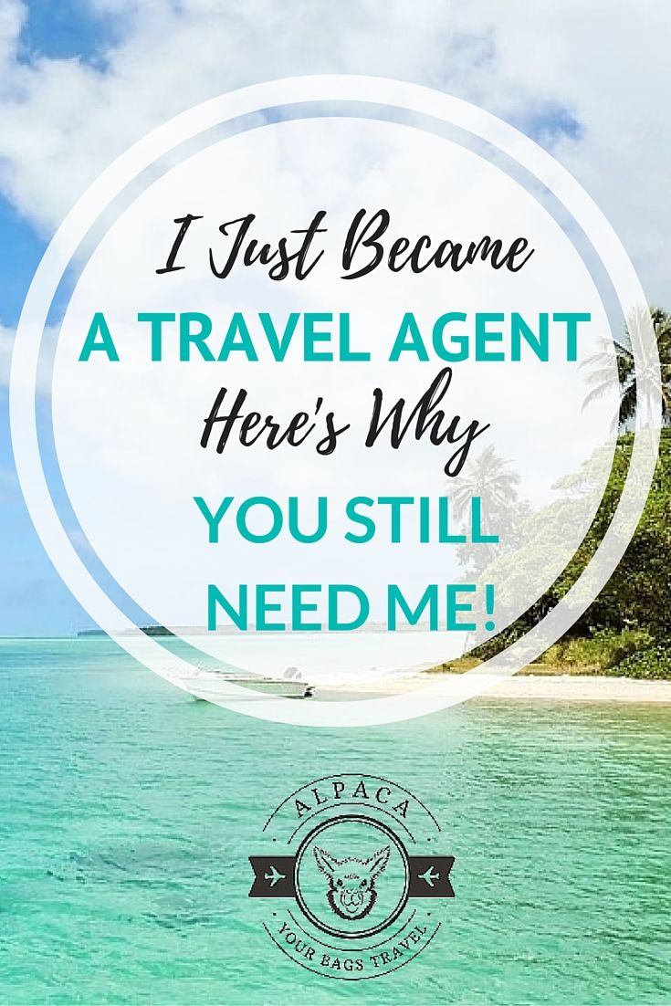 It's 2016 and I Just Became a Travel Agent: Here's Why You Still Need Me