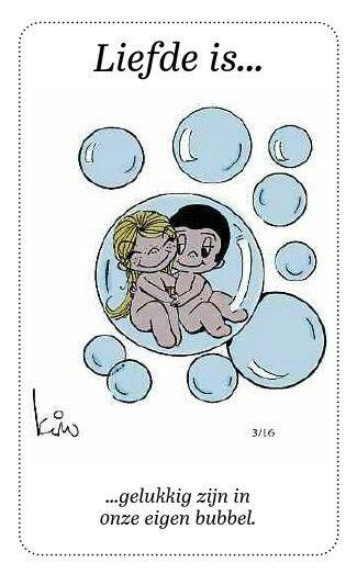 liefde isgelukkig zijn in onze eigen bubbel.   love is.   love
