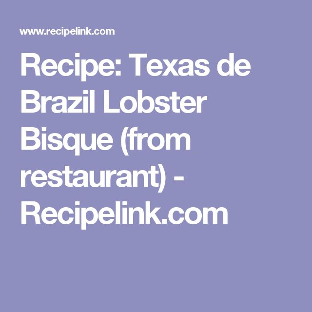 Lobster bisque texas de brazil recipe best ever lobster for Charity motors near me