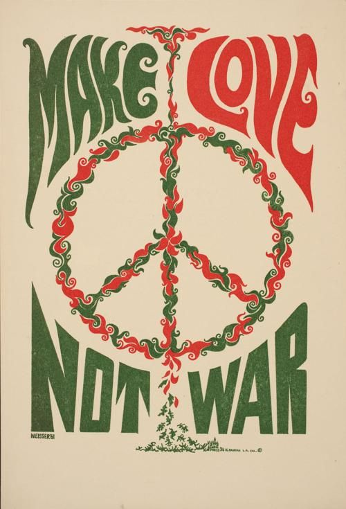 Make Love Not War (1967). Different colors than one posted much earlier on this board