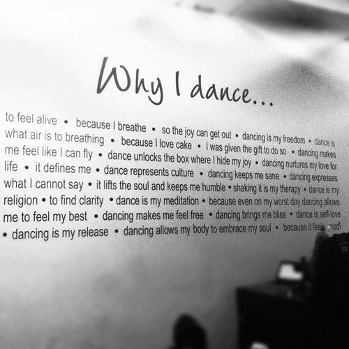 why do you dance It is such a great feeling to let go and let the music take you, when you dance you can express how you are feeling through movement dance is so versatile, you can do it by yourself in a group or.