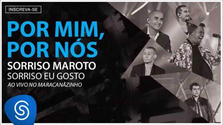 Sorriso Maroto - Por Mim, Por Nós (Sorriso Eu Gosto Ao Vivo) [Áudio Ofic...
