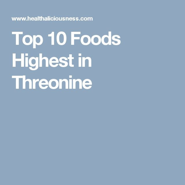 Top 10 Foods Highest in Threonine