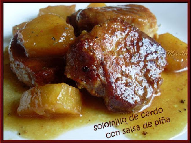 Receta Plato : Solomillo de cerdo con salsa de piña por Brujitamarilu