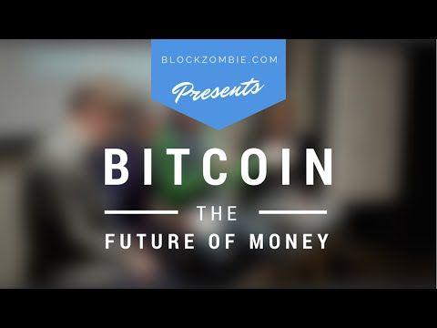 Bitcoin: The Future of Money - YouTube