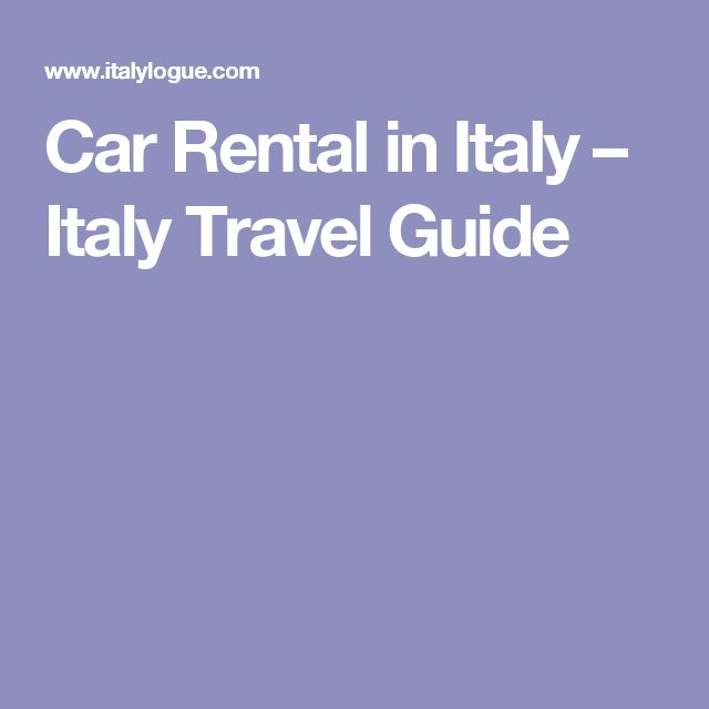 Car Rental in Italy – Italy Travel Guide